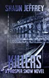 Killers (A Prosper Snow novel, Book 2)
