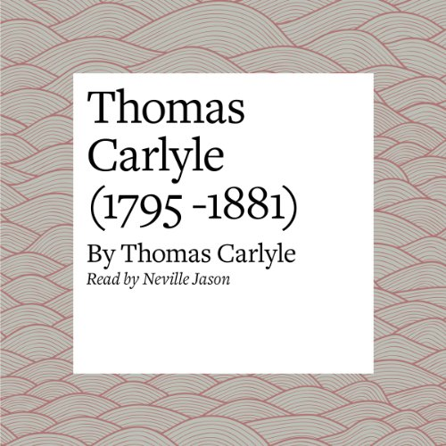 Thomas Carlyle (1795 -1881) audiobook cover art