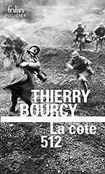 La cote 512 - Une enquête de Célestin Louise, flic et soldat dans la guerre de 14-18 de Thierry Bourcy