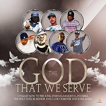 The God That We Serve (feat. King Wes, Bro Mak, Bruce Mighty, Russell, Peace da Messenger, Demon Slayer & Joseph Figueroa)
