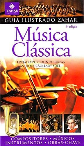 Guia Ilustrado Zahar De Música Clássica. Coleção Guia Ilustrado Zahar