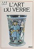 L'art du verre: De la Renaissance à nos jours