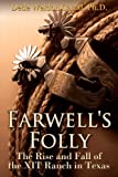 Farwell's Folly: The Rise and Fall of the XIT Ranch in Texas