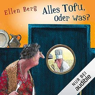 Alles Tofu, oder was?                   Autor:                                                                                                                                 Ellen Berg                               Sprecher:                                                                                                                                 Tessa Mittelstaedt                      Spieldauer: 9 Std. und 7 Min.     565 Bewertungen     Gesamt 4,3