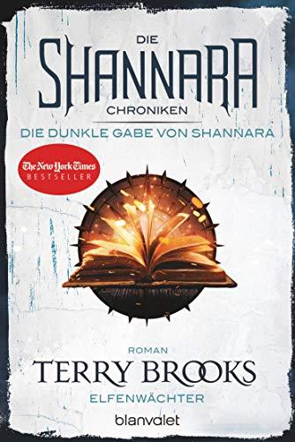 Die Shannara-Chroniken: Die dunkle Gabe von Shannara 1 - Elfenwächter: Roman