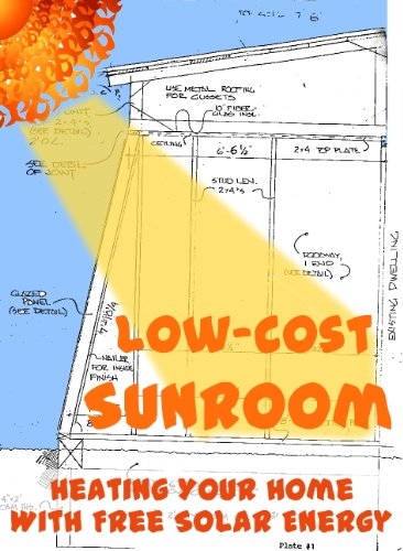 Low-Cost Sunroom: Heating Your Home With Free Solar Energy (Modern...