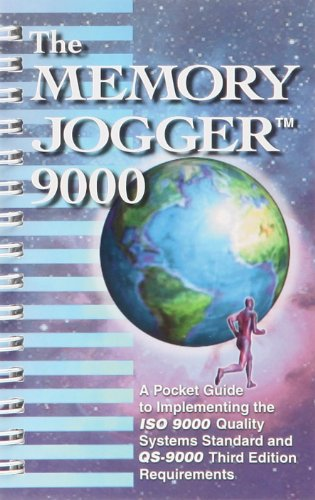 The Memory Jogger 9000: A Pocket Guide to Implementing the Iso 9000 Quality Systems Standard and Qs-9000 Requirements