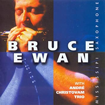 Ewan, Bruce: Mississippi Saxophone