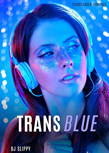 Trans Blue: Transgender Romance (Transposed Colors Book 2)