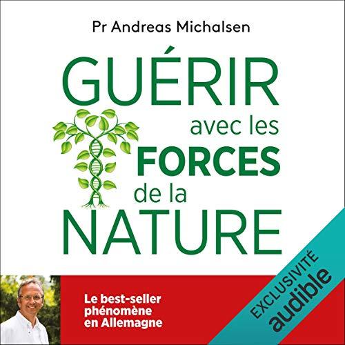 Guérir avec les forces de la nature audiobook cover art