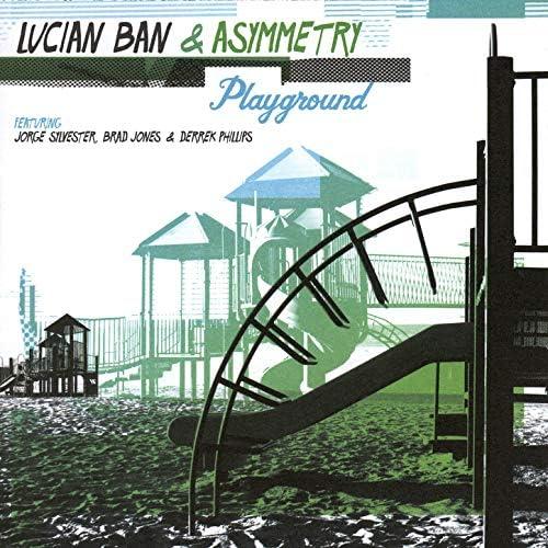 Lucian Ban & Asymmetry