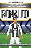 Ronaldo: From the Playground to the Pitch (Ultimage Football Heroes) - Matt Oldfield