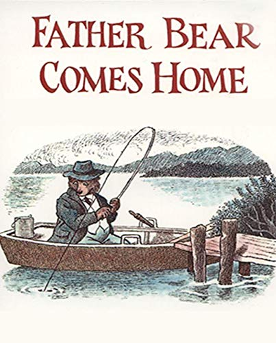 FATHER BEAR COMES HOME: children's books (Traditional Chinese Edition)