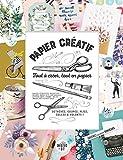 Papier créatif: tout à créer, tout en...