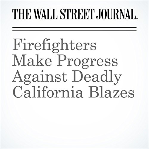 Firefighters Make Progress Against Deadly California Blazes audiobook cover art