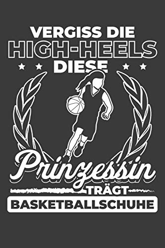 Vergiss die High-Heels Diese Prinzessin trägt Basketballschuhe: Jahres-Kalender 2020 DinA 5 Kalender für alle, die Basketball lieben Basketballer Terminplaner
