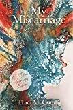 My Miscarriage: And Other Uninvited Events