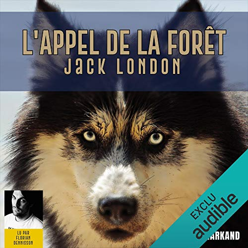 L'appel de la forêt                   De :                                                                                                                                 Jack London                               Lu par :                                                                                                                                 Florian Dennisson                      Durée : 3 h et 12 min     1 notation     Global 5,0