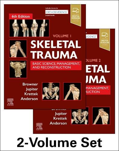 Skeletal Trauma: Basic Science, Management, and Reconstruction, 2-Volume Set: Basic Science, Management, and Reconstruction. 2 Vol Set, 6e