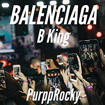 Balenciaga (feat. B King)
