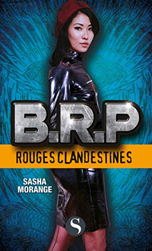 BRP : Rouges clandestines