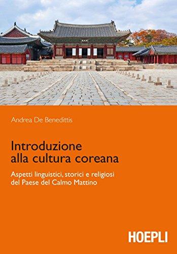 Introduzione alla cultura coreana. Aspetti linguistici, storici e religiosi del Paese del Calmo mattino