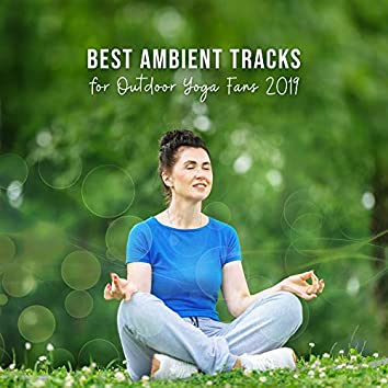 Best Ambient Tracks for Outdoor Yoga Fans 2019