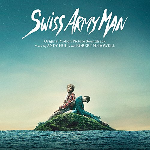 Swiss Army Man (Original Soundtrack)