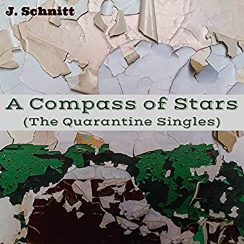 A Compass of Stars (The Quarintine Singles)