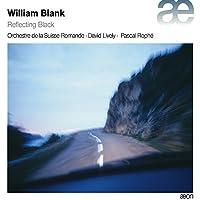 William Blank: Reflecting Black by Orchestre de la Suisse Romande