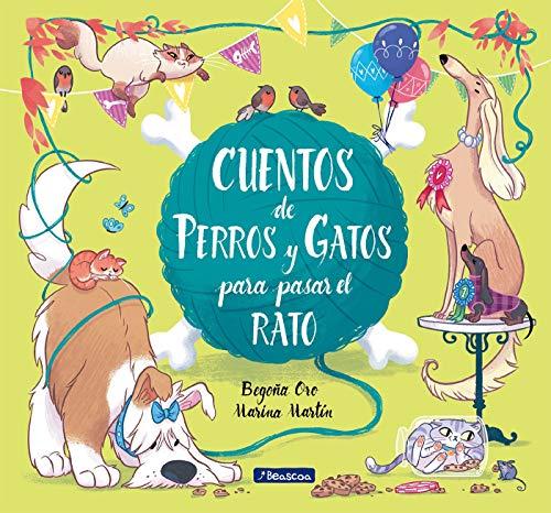Cuentos de perros y gatos para pasar el rato (Antología de cuentos cortos)
