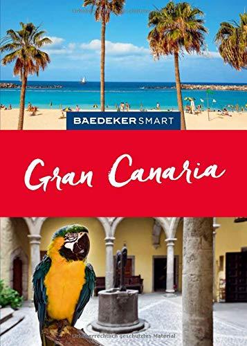 Baedeker SMART Reiseführer Gran Canaria: Perfekte Tage auf der Sonneninsel im Atlantik