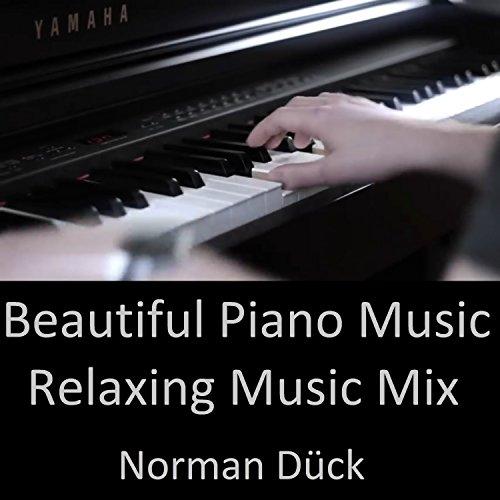 Beautiful Piano Music - Relaxing Music Mix