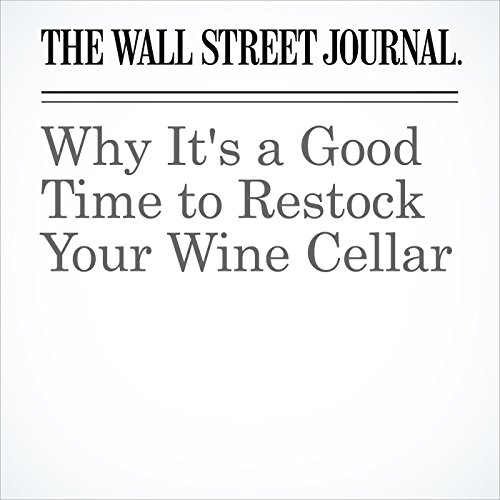 Why It's a Good Time to Restock Your Wine Cellar copertina