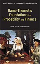 Game-Theoretic Foundations for Probability and Finance (Wiley Series in Probability and Statistics)