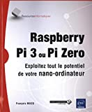 Raspberry pi 3 ou pi zéro - exploitez tout le potentiel de votre nano-ordinateur (Ressources informatiques)