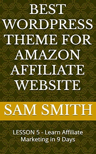 Best Wordpress Theme for Amazon Affiliate Website: Lesson 5 : What is Affiliate Marketing (English Edition)
