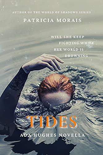 Tides - Ada Hughes Novella: YA Supernatural Fantasy (World of Shadows YA Supernatural Series)
