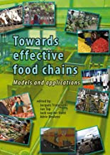 Towards Effective Food Chains: Models and Applications [Hardcover] Trienekens, Jacques; Top, Jan; Van Der Vorst, Jack and Beulens, Adrie