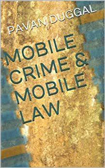 MOBILE CRIME & MOBILE LAW by [PAVAN  DUGGAL]