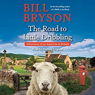 The Road to Little Dribbling     Adventures of an American in Britain              Auteur(s):                                                                                                                                 Bill Bryson                               Narrateur(s):                                                                                                                                 Nathan Osgood                      Durée: 14 h et 3 min     9 évaluations     Au global 4,4