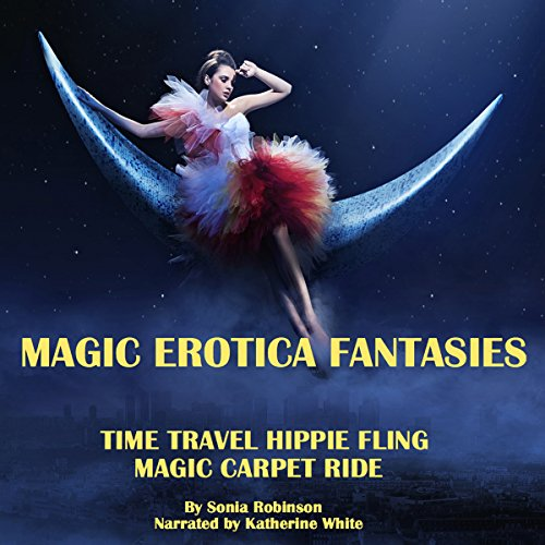 Time Travel Hippie Fling + Magic Carpet Ride (Magic Erotica Fantasies) audiobook cover art