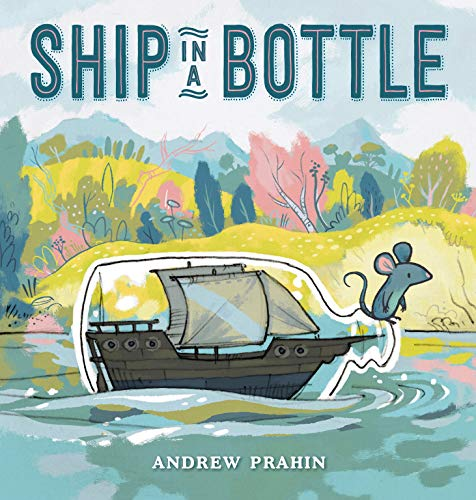 Compare Textbook Prices for Ship in a Bottle  ISBN 9781984815811 by Prahin, Andrew,Prahin, Andrew