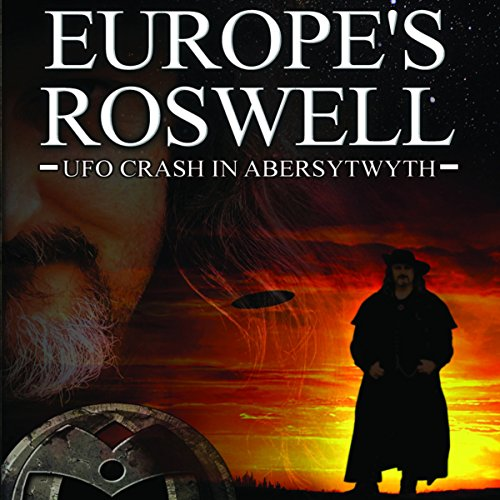 Europe's Roswell: UFO Crash at Aberystwyth audiobook cover art