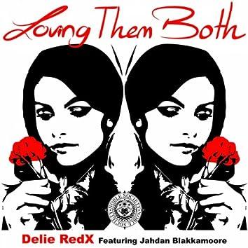 Loving Them Both (feat. Jahdan Blakkamoore)