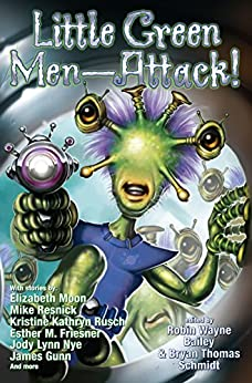 Little Green Men—Attack! by [Brian Thomas Schmidt, Robin Wayne Bailey]