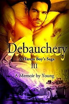 [Young]のDebauchery (A Harem Boy's Saga Book 3) (English Edition)