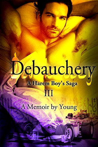 Book: Debauchery (A Harem Boy's Saga Book 3) by Young