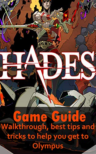 Hades - Game guide, walkthrough, best tips and tricks to help you get to Olympus (English Edition)