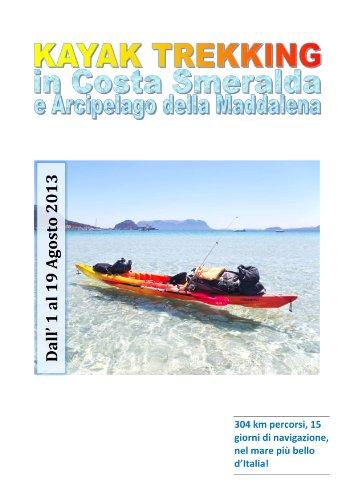 Kayak trekking in Costa Smeralda e Arcipelago della Maddalena: 304 km percorsi, 15 giorni di navigazione, nel mare più bello d'Italia! (Italian Edition)